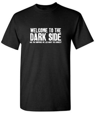 Welcom to the Dark Side Shirt