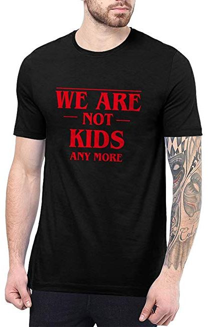Stranger Things We are not kids shirt