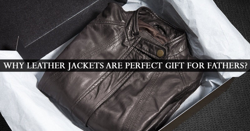 why leather jackets are perfect gift for dad