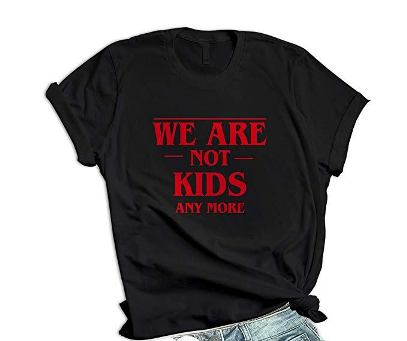 we are not kids anymore shirt