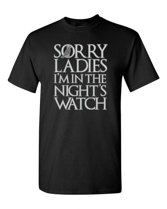 sorry-ladies-i-m-in-the-nights-watch-t-shirt.jpg